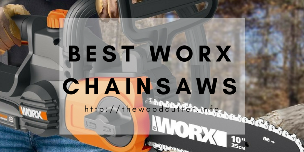 Best WORX Chainsaws