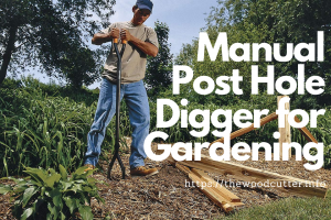 Top 6 Best Manual Post Hole Diggers Reviews
