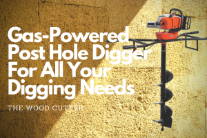 Best Gas-Powered Post Hole Diggers