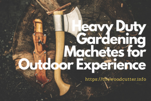 Best Gardening Machetes
