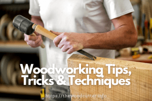 Tips For Woodworking