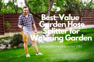 Best Garden Hose Splitters
