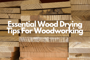 how to dry wood fast for woodworking