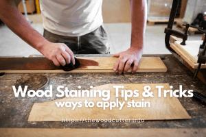 Expert Tips For Staining Wood
