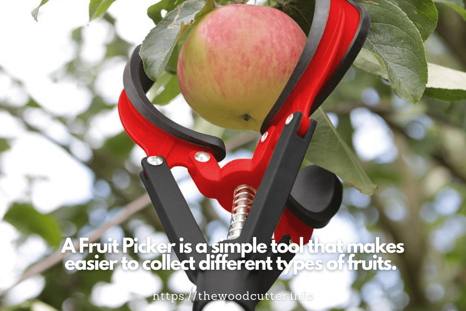 A Fruit Picker is a simple tool that makes easier to collect different types of fruits.