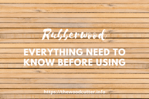 Pros and Cons of Using Rubberwood